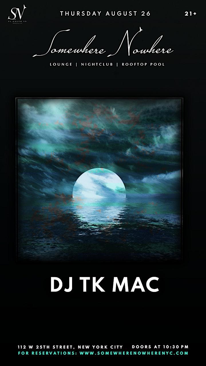 TK Mac @ Somewhere Nowhere NYC (Thursday, August 26) image