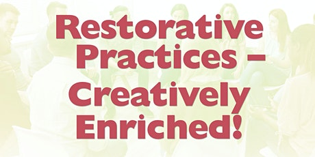 Restorative Practices--Creatively Enriched! tickets