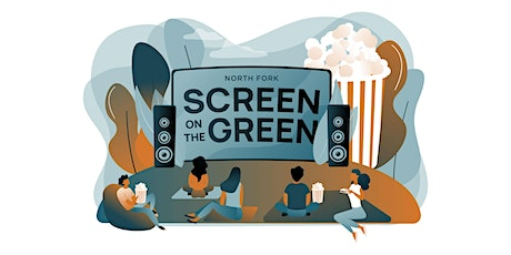 Screen on the Green at North Fork tickets