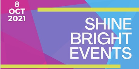 SHINE BRIGHT EVENTS / LAUNCH  >FOOD >FUN >FASHION > HOMEWARE >WELL-BEING tickets