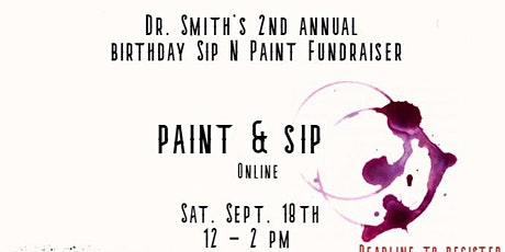 Dr. Smith's 2nd Annual Birthday Sip N Paint Fundraiser for RTA tickets