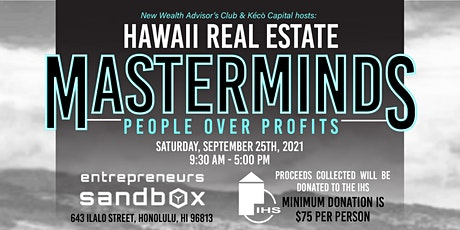 Hawaii Real Estate Masterminds  - People over Profits tickets