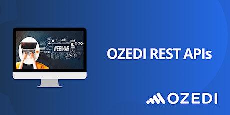 OZEDI Webinar: OZEDI REST APIs tickets