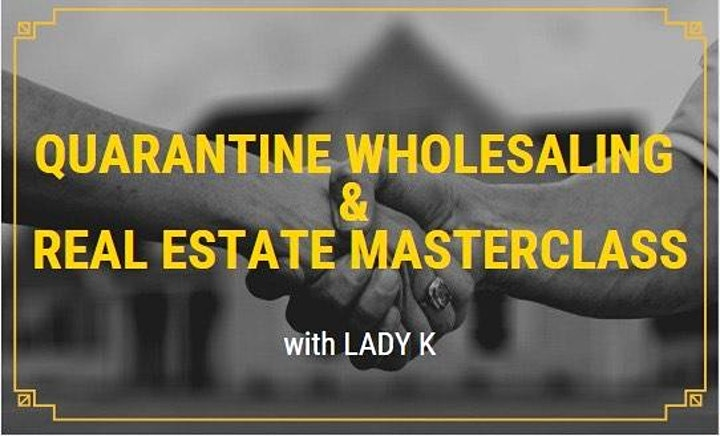 Quarantine Wholesaling & Real Estate Masterclass image