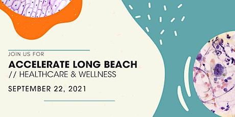 ACCELERATE LONG BEACH // Healthcare & Wellness tickets