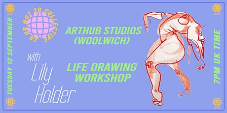 WOOLWICH* Life Drawing with Lily Holder (In Person and Live Streamed) tickets