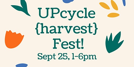UPcycle {harvest} Fest tickets