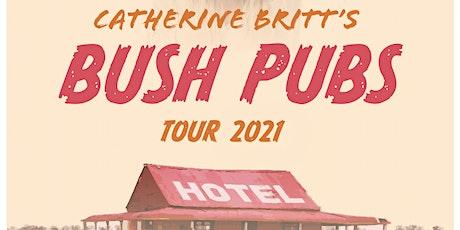 Catherine Britt's Bush Pubs Tour 2022 tickets