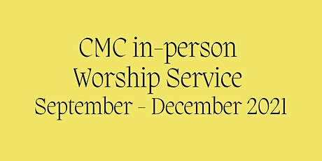 CMC in-person Worship Service (Sep-Dec 2021) tickets