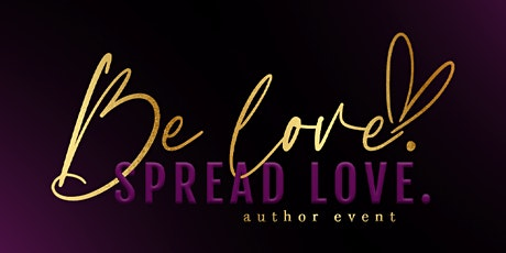 Be Love. Spread Love. 2023 Author Event tickets