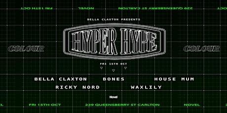 Bella Claxton Presents Hyper Hype tickets