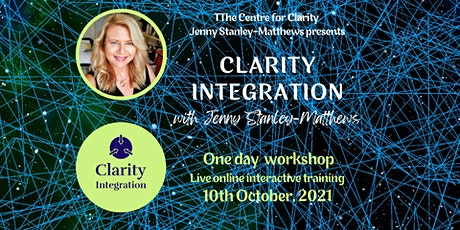 Clarity Integration Practitioner Workshop by Jenny Stanley-Matthews tickets