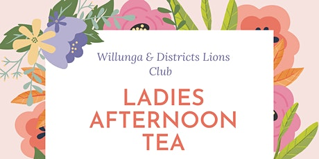 Willunga Lions Ladies Afternoon Tea tickets