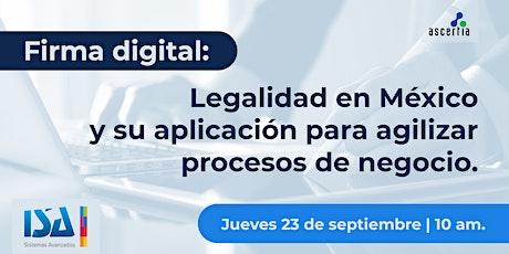 Firma Digital: Legalidad y aplicación para agilizar procesos de negocio. tickets