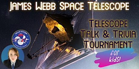 Telescope Talk & Trivia Tournament: James Webb Space Telescope (for kids!) tickets