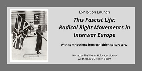 Launch: This Fascist Life: Radical Right Movements in Interwar Europe tickets