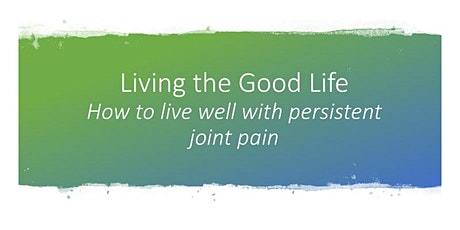 Living the good life: How can we live well with painful joints tickets