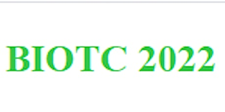 2022 4th Blockchain and Internet of Things Conference (BIOTC 2022) tickets