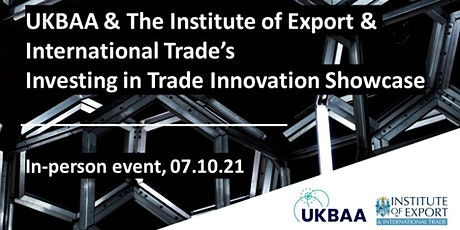 UKBAA & The Institute of Export & International Trade's Investing in Trade tickets