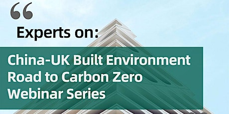 Experts on: Carbon Neutralisation in UK-China Built Environment Industries tickets