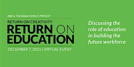 Return on Creativity: Return on Education tickets