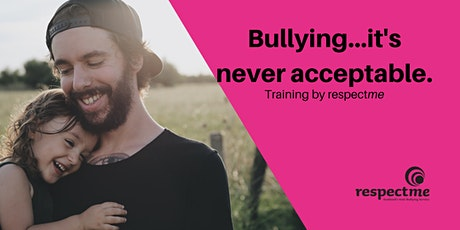 Bullying...It's Never Acceptable tickets