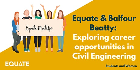 Equate & Balfour Beatty:Exploring career opportunities in Civil Engineering tickets