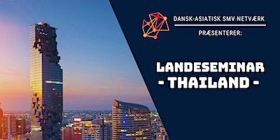 Landeseminar: Thailand (Dansk-Asiatisk SMV Netværk)