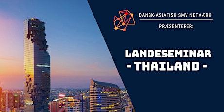 Landeseminar: Thailand (Dansk-Asiatisk SMV Netværk) tickets