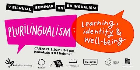 V Biennial Seminar on Bilingualism   Plurilingualism: learning, identity tickets