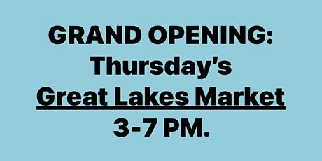 GRAND OPENING Thursday Evening Market tickets