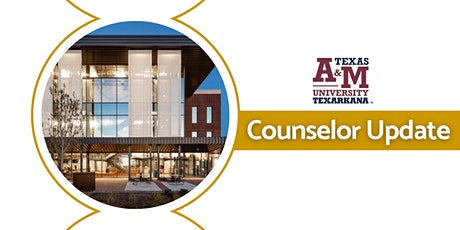 A&M-Texarkana Counselor Update - On-Campus tickets