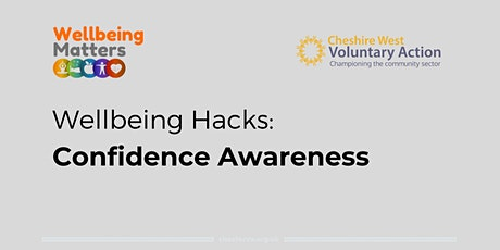 Wellbeing Hacks: Confidence Awareness tickets