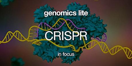 Genomics Lite: CRISPR in Focus tickets