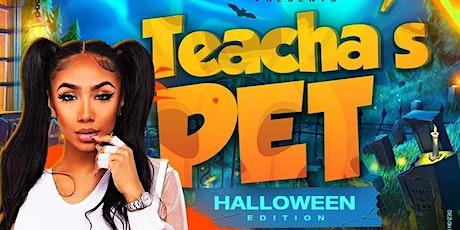 Teacha's Pet - Halloween  Dancehall x Soca x Hip Hop tickets