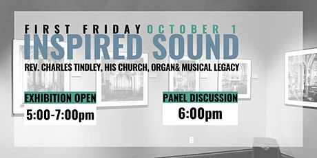 FIRST FRIDAY: Inspired Sound Exhibition and Panel tickets
