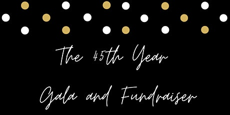 The 45th Year Gala and Fundraiser tickets