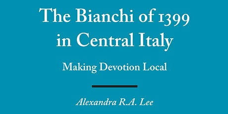 IAS Book Launch: The Bianchi of 1399 in Central Italy tickets