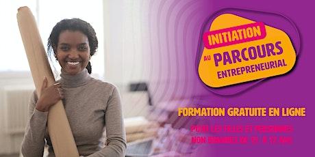 Formation: Initiation au parcours entrepreneurial [ REPORTÉE ] billets