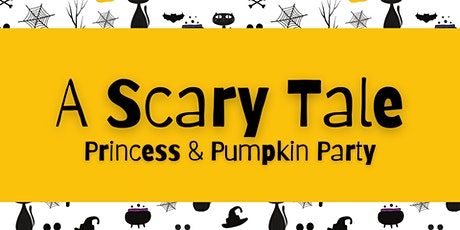 A Scary Tale Princess & Pumpkin Party tickets