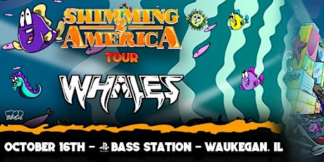 WHALES Swimming 2 America Tour [at] BASS STATION tickets