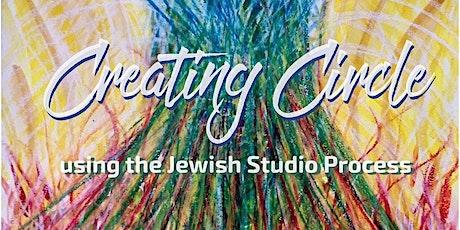 CREATING CIRCLE using the Jewish Studio Process (virtual edition) tickets