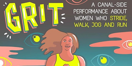 GRIT - A Canal-side Performance About Women Who Stride, Walk, Jog & Run tickets