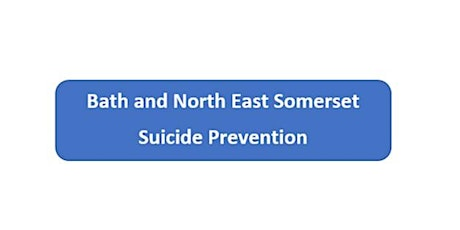 Bath and North East Somerset Suicide Prevention 2021 Stakeholder Event tickets