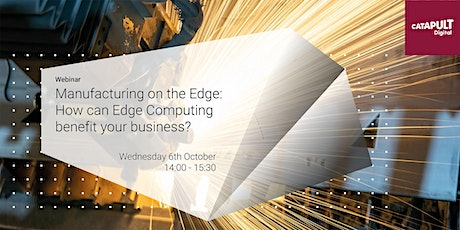 Manufacturing on the Edge: How can Edge Computing benefit your business? tickets