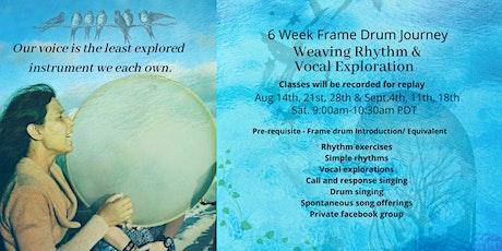 Weaving Rhythm & Vocal Explorations 6 Week Frame Drum Journey 8/14 - 9/18 tickets