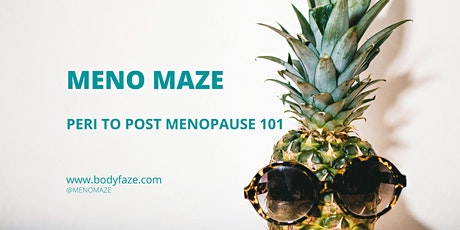 Peri to Post Menopause  101 - Meno Maze tickets