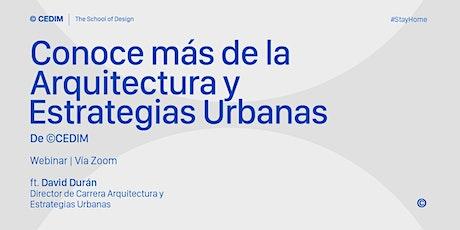 → Conoce más de la Arquitectura y Estrategias Urbanas tickets