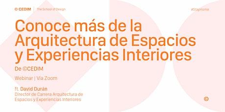 → Conoce más de la Arquitectura de Espacios y Experiencias en Interiores tickets