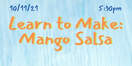 Learn to Make: Mango Salsa (NEA Big Read: Nacogdoches) tickets
